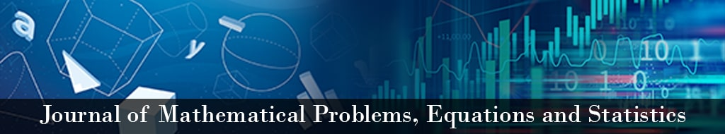 Journal of Mathematical Problems, Equations and Statistics